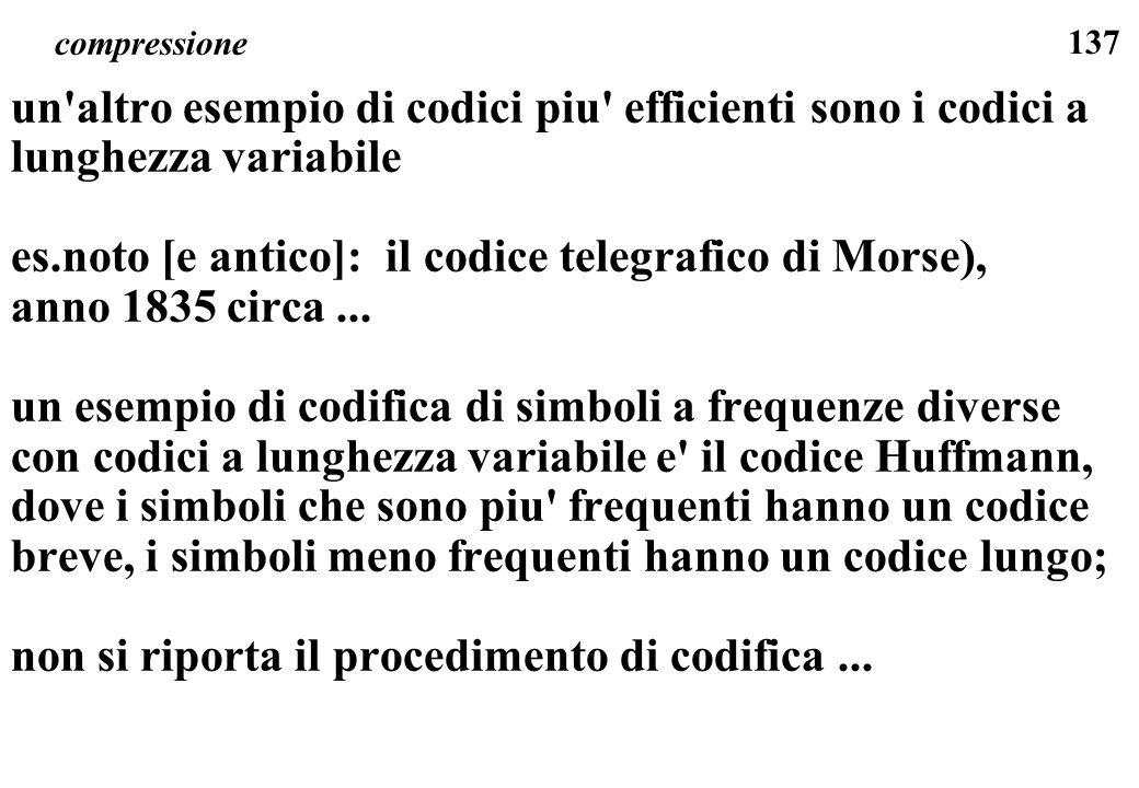 es.noto [e antico]: il codice telegrafico di Morse),